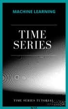 Time Series - Time Series Tutorial ebook by Su TP