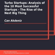 Turbo Startups - Analysis of the 10 Most Successful Startups - The Rise of the Next Big Thing audiobook by Can Akdeniz