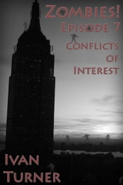 Zombies! Episode 7: Conflicts of Interest ebook by Ivan Turner