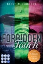 Forbidden Touch (Alle drei Bände in einer E-Box!) ebook by Kerstin Ruhkieck