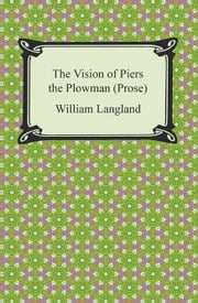 The Vision of Piers the Plowman (Prose) ebook by William Langland