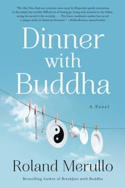 Dinner with Buddha - A Novel ebook by Roland Merullo