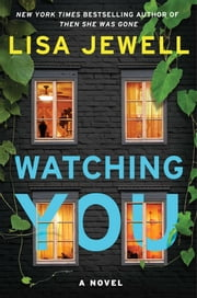 Watching You - A Novel ebook by Lisa Jewell