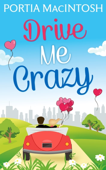 Drive Me Crazy ebook by Portia MacIntosh