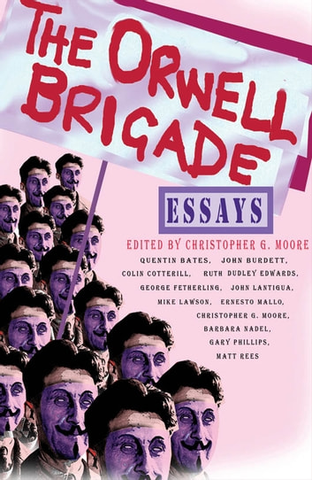 The Orwell Brigade ebook by Christopher G. Moore,John Burdett,Mike Lawson
