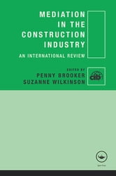 Mediation in the Construction Industry - An International Review ebook by