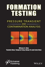 Formation Testing - Pressure Transient and Contamination Analysis ebook by Wilson C. Chin,Yanmin Zhou,Yongren Feng,Qiang Yu,Lixin Zhao