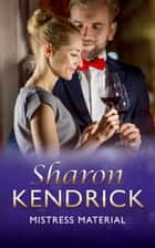 Mistress Material (Mills & Boon Vintage 90s Modern) ebook by Sharon Kendrick