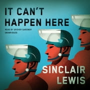 It Can't Happen Here audiobook by Sinclair Lewis