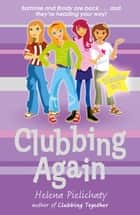 Clubbing Again (Books 5 & 6 in the After School Club series) ebook by Helena Pielichaty
