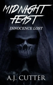 Innocence Lost - Midnight Feast ebook by A.J. Cutter