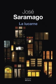 La Lucarne ebook by José Saramago