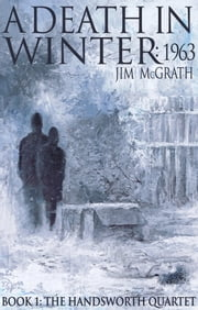 A Death in Winter: 1963 - Not all murders are equal ebook by Jim McGrath