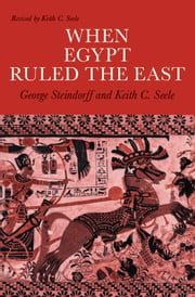 When Egypt Ruled the East ebook by George Steindorff,Keith C. Steele