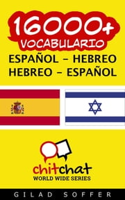 16000+ vocabulario español - hebreo ebook by Gilad Soffer