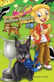 Adventures of Button Broken Tail Book II ebook by Richard W. Leech, M.D.