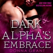Dark Alpha's Embrace - A Reaper Novel audiobook by Donna Grant