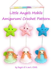 Little Angels Mobile Amigurumi Crochet Pattern ebook by Sayjai
