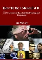 How to be a Mentalist II ebook by Ian McCoy