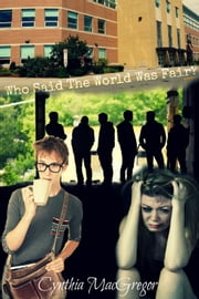 Who Said The World Was Fair ebook by Cynthia MacGregor