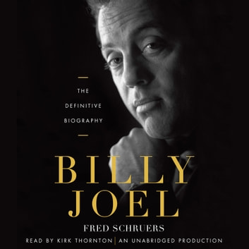 Billy Joel - The Definitive Biography audiobook by Fred Schruers