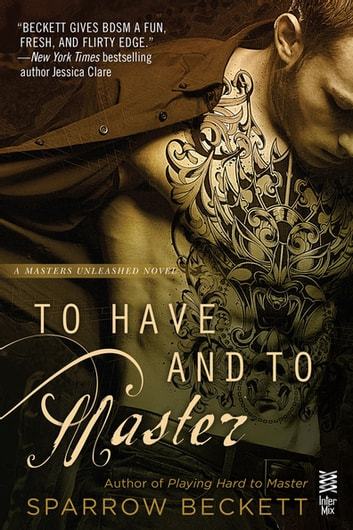 To Have and to Master ebook by Sparrow Beckett