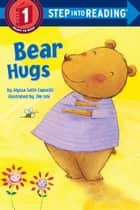 Bear Hugs ebook by Alyssa Satin Capucilli