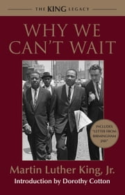 Why We Can't Wait ebook by Dorothy Cotton, Dr. Martin Luther King, Jr.