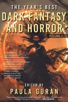The Year's Best Dark Fantasy & Horror - Volume One ebook by