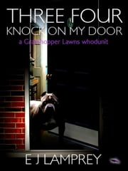 Three Four Knock On My Door - Grasshopper Lawns, #2 ebook by EJ Lamprey