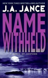 Name Withheld - A J.P. Beaumont Mystery ebook by J. A. Jance