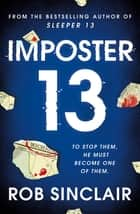 Imposter 13 - The breath-taking, must-read bestseller! ebook by Rob Sinclair