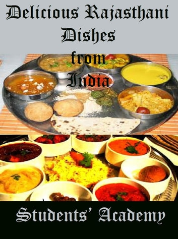 Delicious Rajasthani Dishes from India ebook by Students' Academy