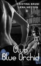Club Blue Orchid eBook by Cristina Bruni, Leah Weston