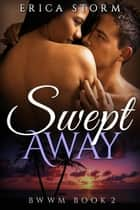 Swept Away book 2 - Swept Away, #2 ebook by