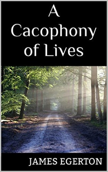 A Cacophony of Lives ebook by James Egerton