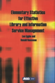 Elementary Statistics for Effective Library and Information Service Management ebook by Leo Egghe,Ronald Rousseau