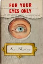 For Your Eyes Only ebook by Ian Fleming