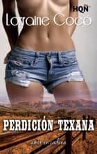 Perdición texana ebook by Lorraine Cocó