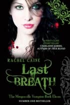 Last Breath - The Morganville Vampires Book 11 ebook by Rachel Caine