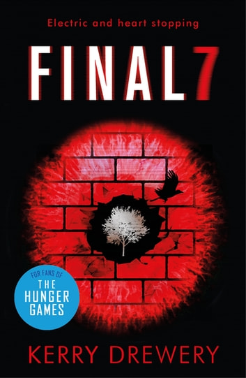 Final 7 - The electric and heartstopping finale to Cell 7 and Day 7 ebook by Kerry Drewery
