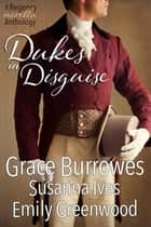 Dukes In Disguise ebook by Grace Burrowes, Emily Greenwood, Susanna Ives