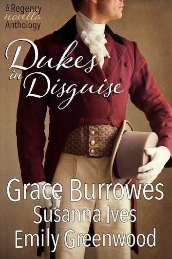 Dukes In Disguise ebook by Grace Burrowes,Emily Greenwood,Susanna Ives