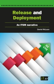 Release and Deployment - An ITSM narrative ebook by Daniel McLean