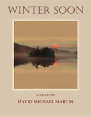 Winter Soon ebook by David Michael Martin