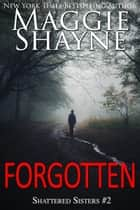Forgotten - Second Edition ebook by Maggie Shayne