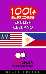 1001+ Exercises English - Cebuano ebook by Gilad Soffer