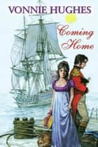 Coming Home ebook by Vonnie Hughes