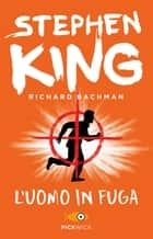 L'uomo in fuga ebook by Stephen King (Richard Bachman), Delio Zinoni