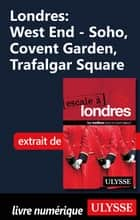 Londres : West End - Soho, Covent Garden, Trafalgar Square eBook by Emilie Clavel